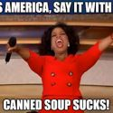 Yes America, Canned Soup Sucks!
