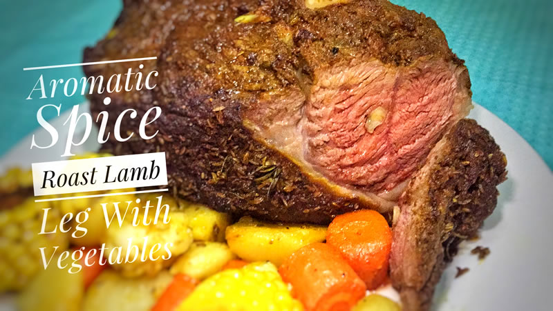 Aromatic Spice Roast Lamb Leg With Mixed Vegetables