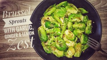 Brussel Sprouts With Garlic, Ginger & Lemon Zest